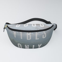 Good Vibes Only - Mt. Hood Fanny Pack