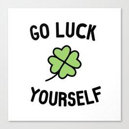 Go Luck Yourself Canvas Print
