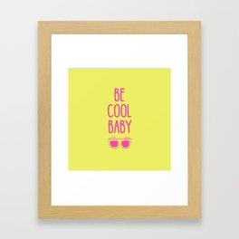 Be Cool Baby Framed Art Print