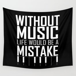 Without music, life would be a mistake Inspirational Life Quote Design Wall Tapestry