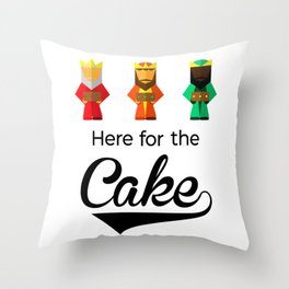 Here For The Cake Funny Pun Epiphany Three Kings Day design Throw Pillow
