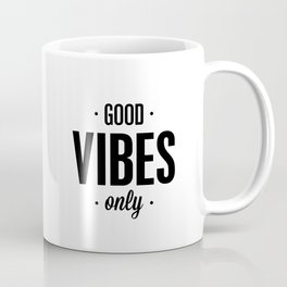 Good Vibes Only black and white vibrations typographic quote poster quotes wall home decor Coffee Mug