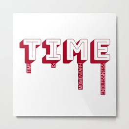 Time Is Momentary Endlessness Metal Print
