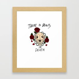 There Is Beauty In Death Framed Art Print