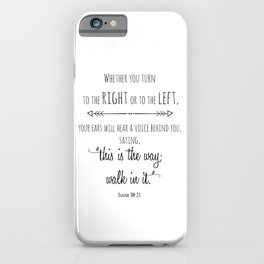 This is the way; walk in it Isaiah 30:21 iPhone Case