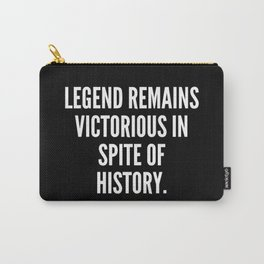 Legend remains victorious in spite of history Carry-All Pouch