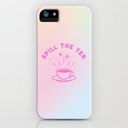 Spill the Tea in Hologram iPhone Case