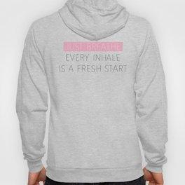 Just Breathe - Encouraging Typography Hoody