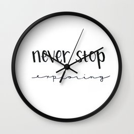 Never Stop Exploring Wall Clock