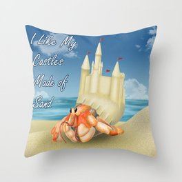 I Like My Castles Made Of Sand Throw Pillow