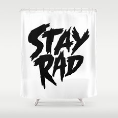 Stay Rad (on White) Shower Curtain