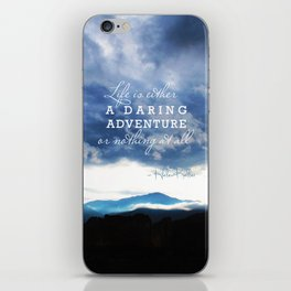 Life is either a daring adventure or nothing at all. - Helen Keller Quote iPhone Skin