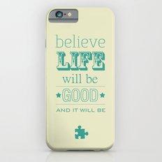 Believe Life iPhone 6s Slim Case
