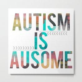 Autism is Ausome Metal Print