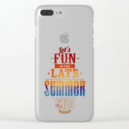Let's Fun in the Late Summer Sun Clear iPhone Case
