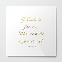 If God Is For Us, Who Can Be Against Us - Romans 8:31 - White Gold Metal Print