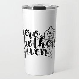 Zero Bothers Given Travel Mug