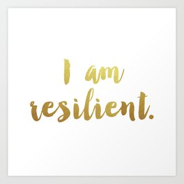 I Am Resilient Art Print