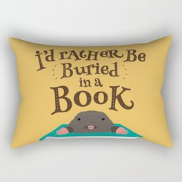 I'd Rather be Buried in a Book - Mole Rectangular Pillow