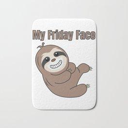 Funny, Lazy But Cute Tshirt Design My Friday Face Sloth Bath Mat