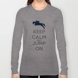 Keep Calm and Jump on Long Sleeve T-shirt