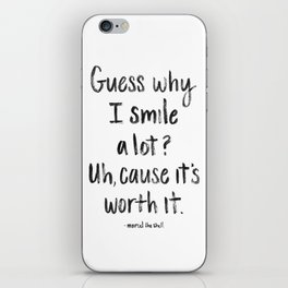 Guess why I Smile a lot iPhone Skin
