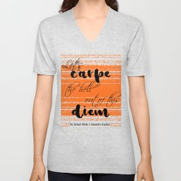 Let's carpe the hell out of this diem Unisex V-Neck