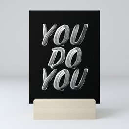 You Do You black and white monochrome typography poster design quote home wall bedroom decor Mini Art Print
