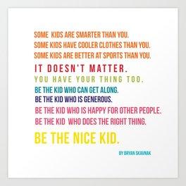 Be the nice kid #minimalism #colorful Art Print