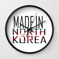 korea Wall Clocks featuring Made In North Korea by VirgoSpice