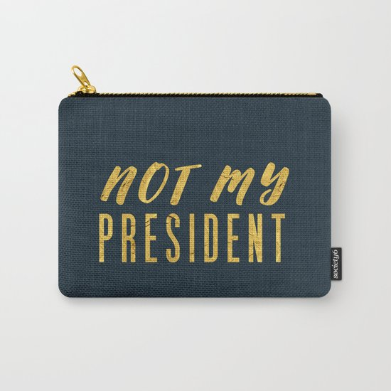 Not My President 1.0 - Gold on Navy #resistance Carry-All Pouch