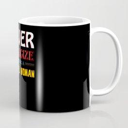 Don't Apologize Strong Woman Coffee Mug