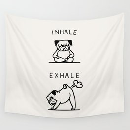Inhale Exhale Pug Wall Tapestry