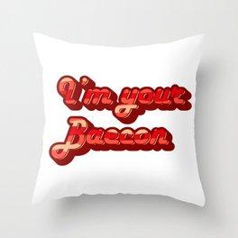 I'm your baecon Throw Pillow