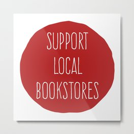 Support Local Bookstore (Red) Metal Print