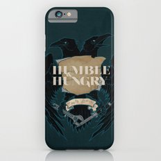 Humble and Hungry Slim Case iPhone 6s