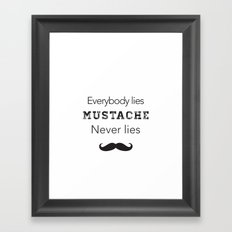 mustache never lies Framed Art Print