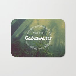 Meet me in Cabeswater Bath Mat