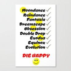 Die Happy Canvas Print