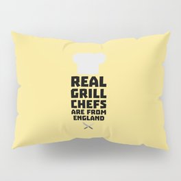 Real Grill Chefs are from England T-Shirt Dqqk3 Pillow Sham