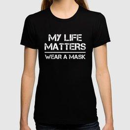 My Life Matters Wear A Mask T-shirt