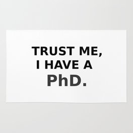 Trust me, I have a PhD. Rug