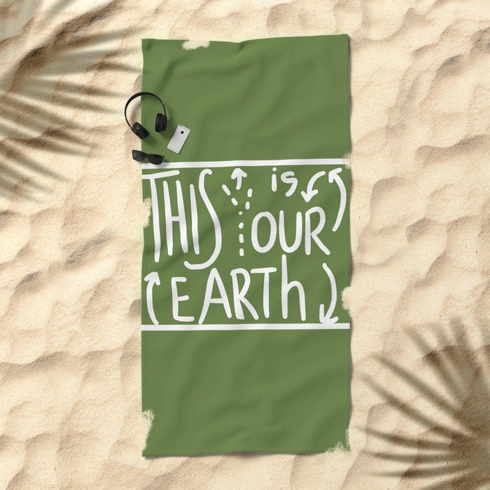 This Is (Y)Our Earth Beach Towel