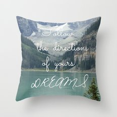 Follow the directions of your Dreams Throw Pillow