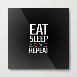 EAT SLEEP PLAYSTATION REPEAT Metal Print