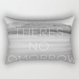 No Tomorrow Rectangular Pillow