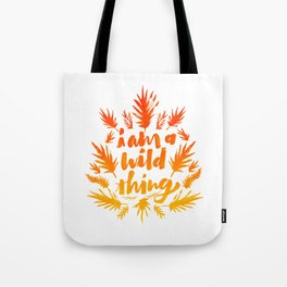 I am a wild thing 002 Tote Bag