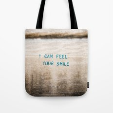 I Can Feel Your Smile Tote Bag