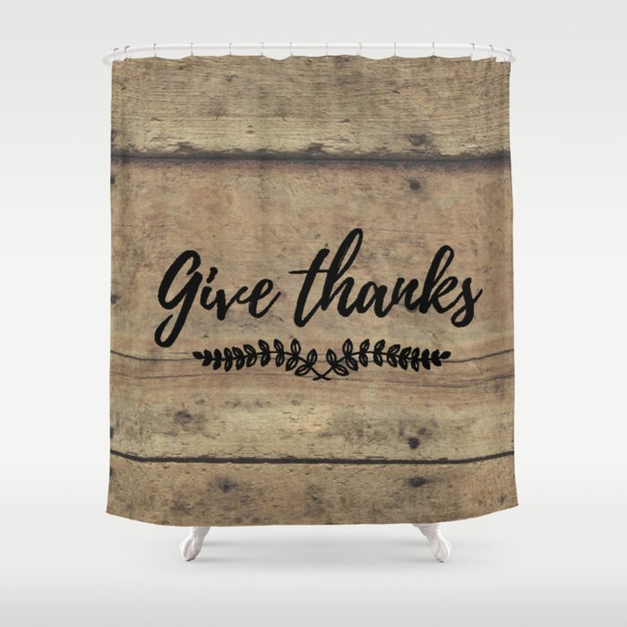 Give Thanks On Barnwood Shower Curtain