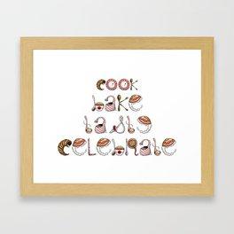 Cook Bake Taste Celebrate Framed Art Print
